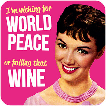 World Peace, Or Failng That Wine Funny Coaster