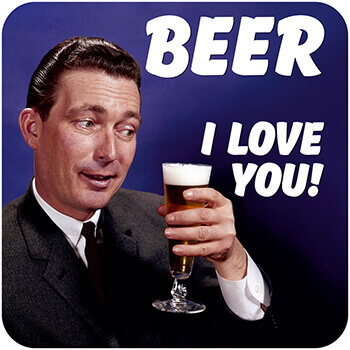 Beer I Love You Funny Coaster