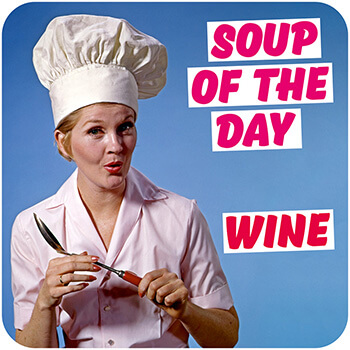 Soup of the Day Wine Funny Coaster
