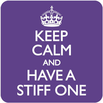 Keep Calm And Have A Stiff One Funny Coaster