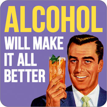 Alcohol Will Make It All Better Funny Coaster
