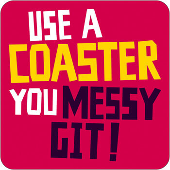Use A  You Messy Git Funny Coaster