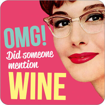 OMG! Did Someone Mention Wine Funny Coaster