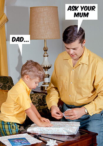 Dad... Ask Your Mum Funny Greeting Card