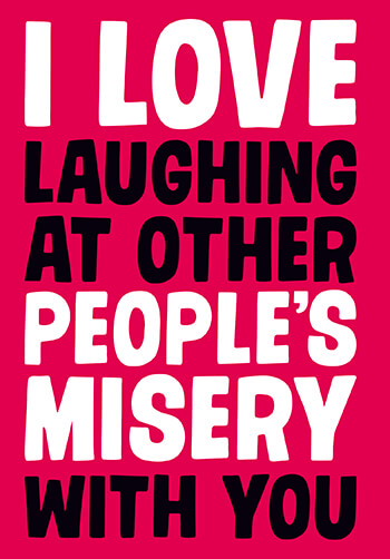 Other Peoples Misery Funny Valentines Card