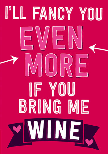 I'll Fancy You Even More If You Bring Me Wine Funny Valentines Card