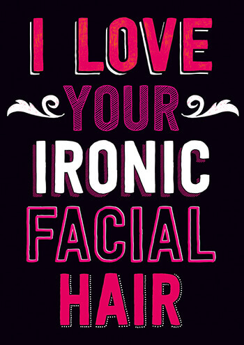 I Love Your Ironic Facial Hair Funny Valentines Card