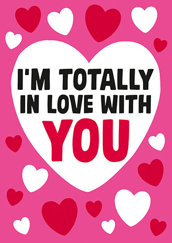 I'm Totally In Love With You Funny Valentines Card