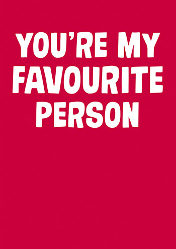 You're My Favourite Person Funny Valentines Card