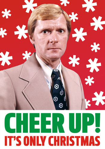 Cheer Up! It's Only Christmas Funny Christmas Card