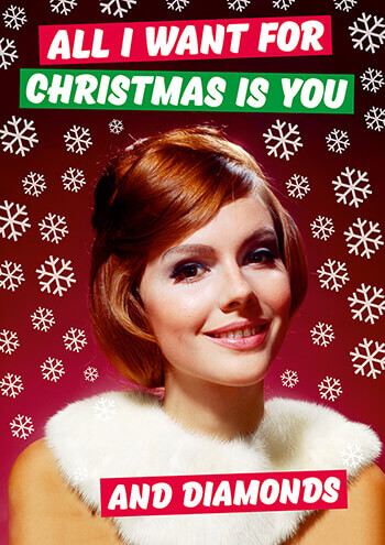 All I Want For Christmas is You - And Diamonds Funny Christmas Card