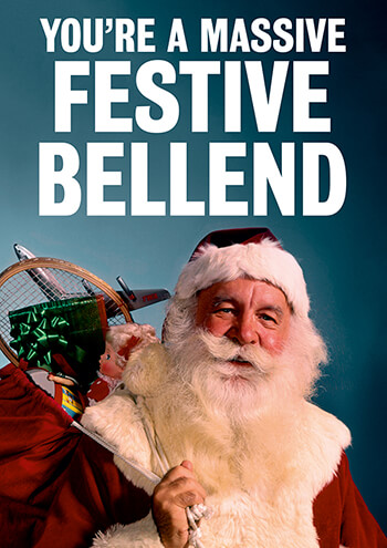 You're A Massive Festive Bellend Rude Christmas Card