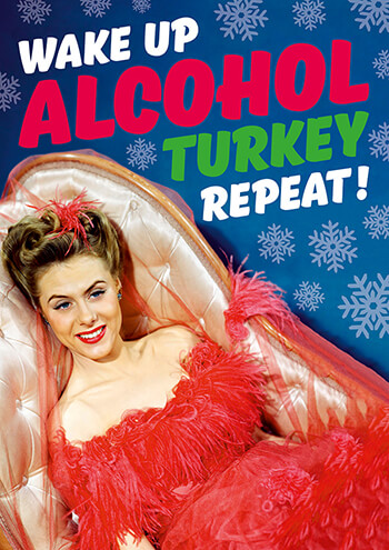 Wake Up Alcohol Turkey Repeat Funny Christmas Card