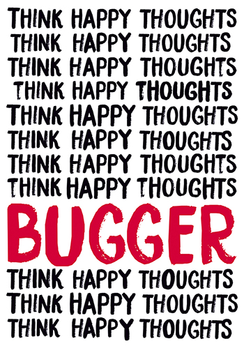 Think Happy Thoughts Bugger Funny Postcard