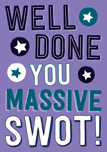 Well Done You Massive Swot Funny Congratulations Card