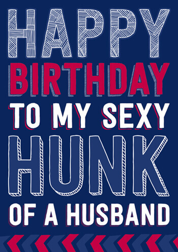 Happy Birthday To My Sexy Hunk Of A Husband Funny Birthday Card