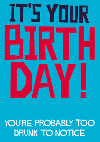 It's Your Birthday Funny Birthday Card