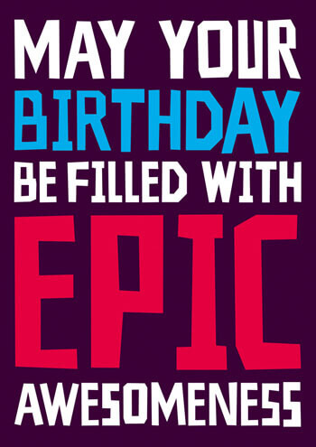 May Your Birthday Be Filled With Epic Awesomeness Card