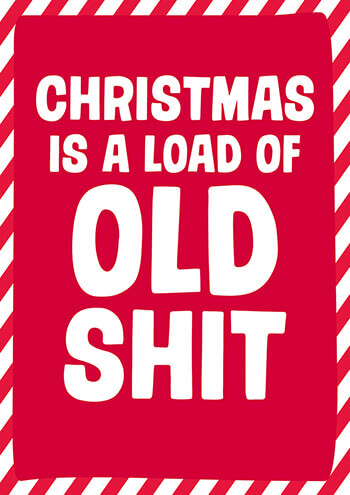 Christmas Is a Load of Old Shit Rude Christmas Card