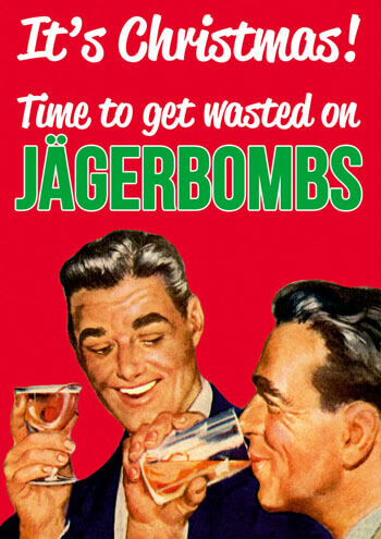 It's Christmas. Time To Get Wasted On Jagerbombs Funny Christmas Card