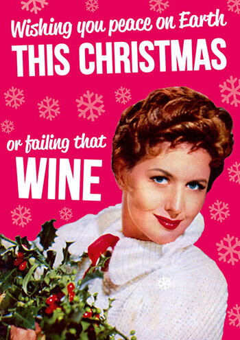 Wishing Peace On Earth This Christmas, Or Failing That Wine Funny Christmas Card