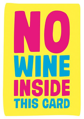 No Wine Inside This Card Funny Birthday Card GBP200 By Dean Morris Cards