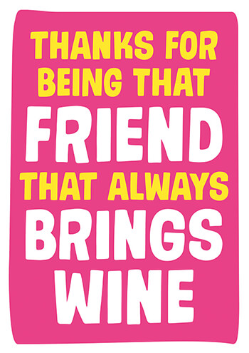 Friend That Always Brings Wine Funny Birthday Card GBP250 By Dean Morris Cards