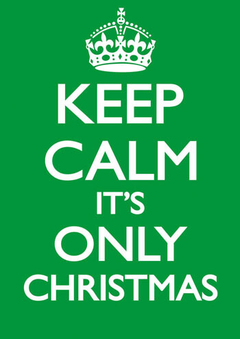 Keep Calm It's Only Christmas - Green Funny Christmas Card