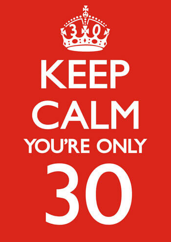 Keep Calm You're Only 30 Funny Greeting Card