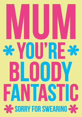 Mum You're Bloody Fantastic Funny Mothers Day Card