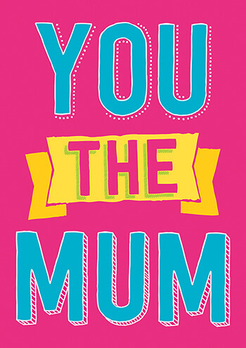 You The Mum Funny Mothers Day Card