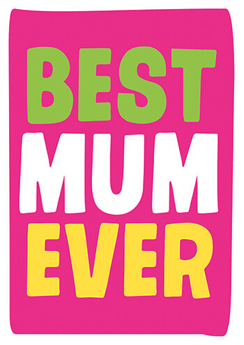 Best Mum Ever Funny Greeting Card