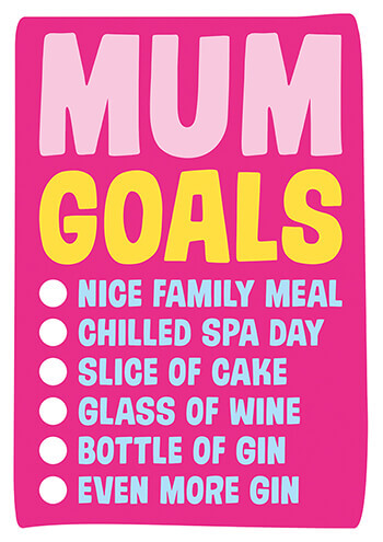 Mum Goals Funny Greeting Card