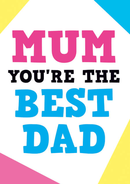 Mum you're the best dad funny Mother's day card