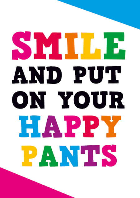 Smile and put on your happy pants funny birthday card