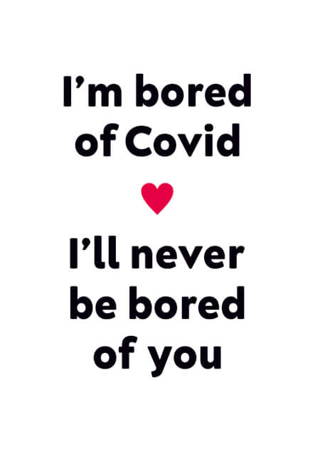 I'm bored of Covid Funny Valentines Card