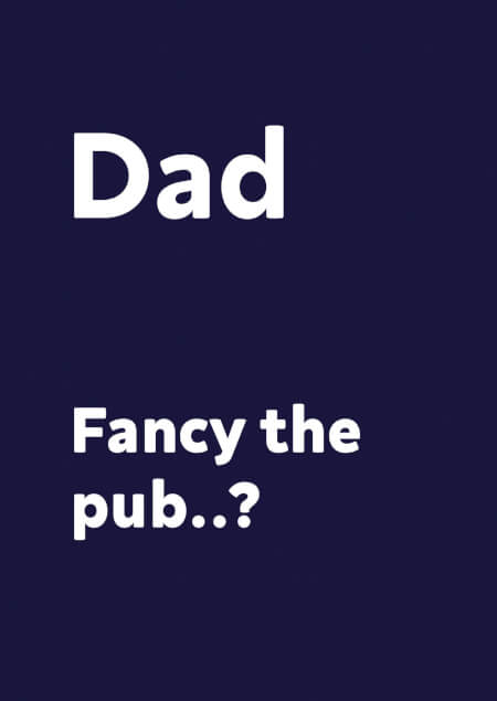 Dad, fancy the pub? Funny Fathers Day Card