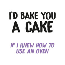 I'd Bake You A Cake Funny Birthday Card