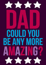 Dad Could You Be Any More Amazing? Funny Fathers Day Card