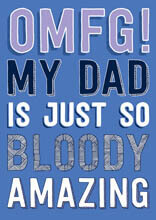 OMFG! My Dad Is Amazing Funny Fathers Day Card