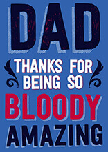 Dad Thanks For Being So Bloody Amazing Funny Fathers Day Card