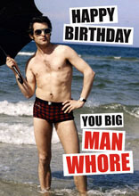 Happy Birthday You Big Man Whore Funny Birthday Card