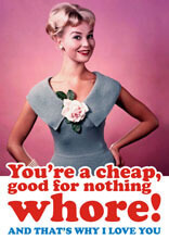You're A Cheap Good For Nothing Whore Funny Birthday Card