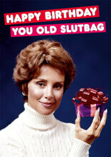 Happy Birthday You Old Slutbag Funny Birthday Card