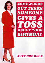 Someone gives a toss about your Birthday
