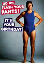 Go On Flash Your Pants Funny Birthday Card