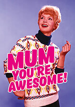 Mum. You're Awesome Funny Greeting Card