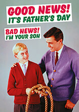 Good News It's Father's Day Funny Greeting Card