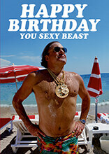 Happy Birthday You Sexy Beast Funny Birthday Card