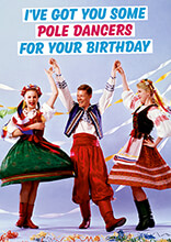 Pole Dancers For Your Birthday Funny Birthday Card